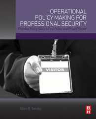 Operational Policy Making for Professional Security 1st Edition 9780128017883 0128017880