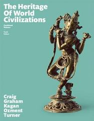 The Heritage of World Civilizations, Combined Volume 10th Edition 9780133834918 0133834913