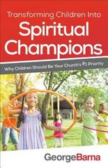 Transforming Children into Spiritual Champions 1st Edition 9780801018794 080101879X