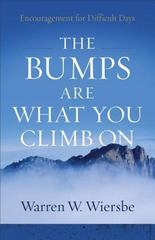 The Bumps Are What You Climb On 1st Edition 9780801018817 0801018811