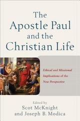 The Apostle Paul and the Christian Life 1st Edition 9780801049767 0801049768