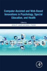 Computer-Assisted and Web-Based Innovations in Psychology, Special Education, and Health 1st Edition 9780128021095 0128021098