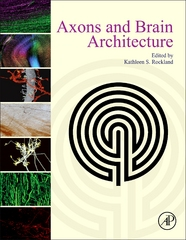Axons and Brain Architecture 1st Edition 9780128016824 0128016825