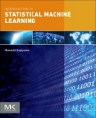 Introduction to Statistical Machine Learning 1st Edition 9780128023501 0128023503
