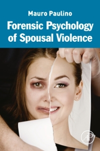 Forensic Psychology of Spousal Violence 1st Edition 9780128035344 012803534X
