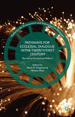 Pathways for Ecclesial Dialogue in the Twenty-First Century 1st Edition 9781137571120 1137571128