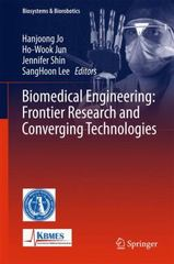 Biomedical Engineering: Frontier Research and Converging Technologies 1st Edition 9783319218120 3319218123
