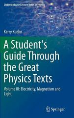 A Student's Guide Through the Great Physics Texts 1st Edition 9783319218151 3319218158