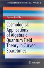 Cosmological Applications of Algebraic Quantum Field Theory in Curved Spacetimes 1st Edition 9783319218946 3319218948