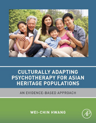 Culturally Adapting Psychotherapy for Asian Heritage Populations 1st Edition 9780124173156 0124173152