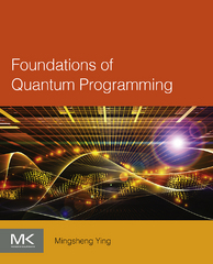 Foundations of Quantum Programming 1st Edition 9780128025468 0128025468