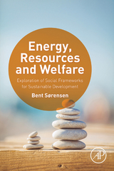 Energy, Resources and Welfare 1st Edition 9780128032190 0128032197