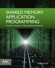 Shared Memory Application Programming 1st Edition 9780128038208 0128038209