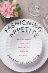 Fashioning Appetite 1st Edition 9780231167970 0231167970