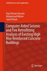 Computer Aided Seismic and Fire Retrofitting Analysis of Existing High Rise Reinforced Concrete Buildings 1st Edition 9789401772969 9401772967