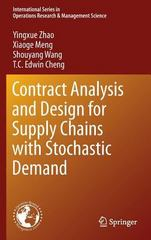 Contract Analysis and Design for Supply Chains with Stochastic Demand 1st Edition 9781489976338 1489976337
