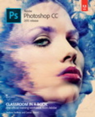 Adobe Photoshop CC Classroom in a Book (2015 release) 1st Edition 9780134308135 0134308131