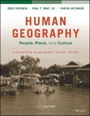 Human Geography: People, Place, and Culture, 11e Advanced Placement Edition (High School) Study Guide 11th Edition 9781119119340 1119119340