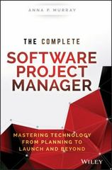 The Complete Software Project Manager 1st Edition 9781119161837 1119161835