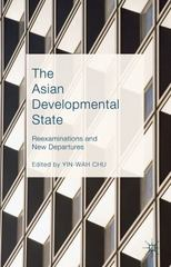 The Asian Developmental State 1st Edition 9781137476111 1137476117