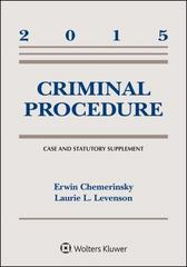 Criminal Procedure, 2015 Case and Statutory Supplement 1st Edition 9781454859376 1454859377