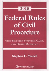 Federal Rules of Civil Procedure: with Selected Statutes, Cases, and Other Materials, 2015 Supplement 1st Edition 9781454859147 1454859148