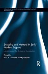 Sexuality and Memory in Early Modern England 1st Edition 9781138844384 1138844381