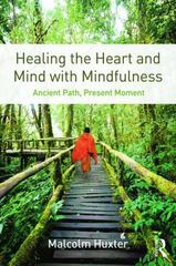 Healing the Heart and Mind with Mindfulness 1st Edition 9781138851351 1138851353