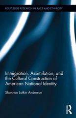 Immigration, Assimilation, and the Cultural Construction of American National Identity 1st Edition 9781138100411 1138100412