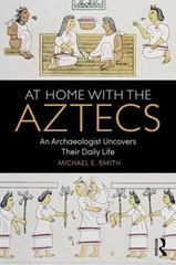 At Home with the Aztecs 1st Edition 9781138100749 1138100749