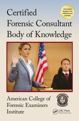 Certified Forensic Consultant Body of Knowledge 1st Edition 9781498752077 1498752071