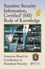 Sensitive Security Information, Certified (SSI) Body of Knowledge 1st Edition 9781498752138 1498752136