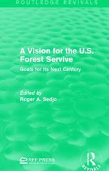 A Vision for the U.S. Forest Servive 1st Edition 9781138100732 1138100730