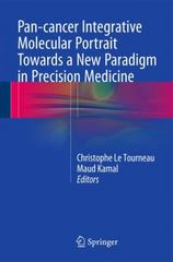 Pan-cancer Integrative Molecular Portrait Towards a New Paradigm in Precision Medicine 1st Edition 9783319221892 3319221892