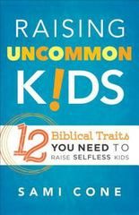 Raising Uncommon Kids 1st Edition 9780801018787 0801018781
