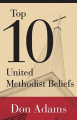 Top 10 United Methodist Beliefs 1st Edition 9781501804236 1501804235