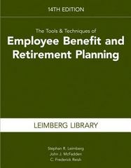 Tools and Techniques of Estate Planning and Employee Benefits 14th Edition 14th Edition 9781941627495 1941627498