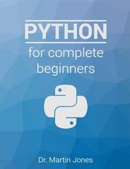 Python for Complete Beginners 1st Edition 9781514376980 1514376989
