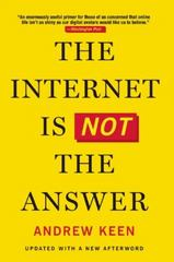 The Internet Is Not the Answer 1st Edition 9780802124616 0802124615