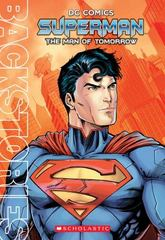 Superman - The Man of Tomorrow 1st Edition 9780545868181 0545868181