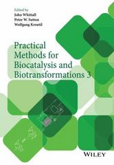 Practical Methods for Biocatalysis and Biotransformations 3 1st Edition 9781118605257 111860525X