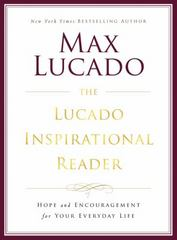 The Lucado Inspirational Reader 1st Edition 9780718077433 0718077431