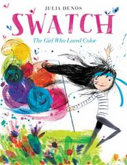 Swatch: the Girl Who Loved Color 1st Edition 9780062366382 0062366386