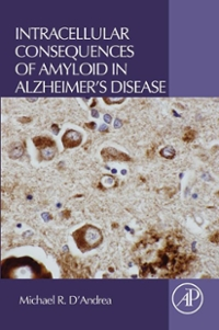Intracellular Consequences of Amyloid in Alzheimer's Disease 1st Edition 9780128043301 012804330X