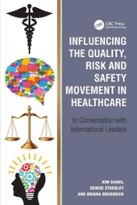 Influencing the Quality, Risk and Safety Movement in Healthcare 1st Edition 9781472449276 1472449274