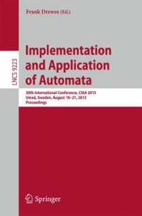 Implementation and Application of Automata 1st Edition 9783319223605 3319223607