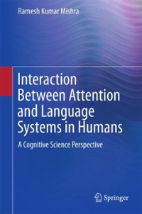 Interaction Between Attention and Language Systems in Humans 1st Edition 9788132225928 8132225929