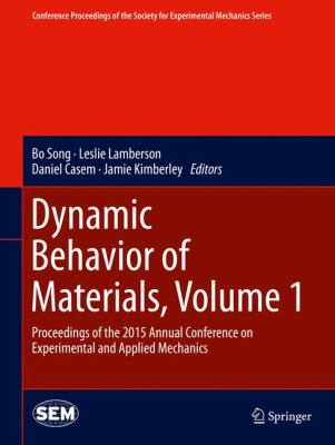 Dynamic Behavior of Materials, Volume 1 1st Edition 9783319224527 3319224522