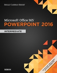 Shelly Cashman Series Microsoft Office 365 & PowerPoint 2016 1st Edition 9781305870802 1305870808