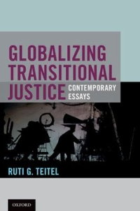 Globalizing Transitional Justice 1st Edition 9780190221379 0190221372